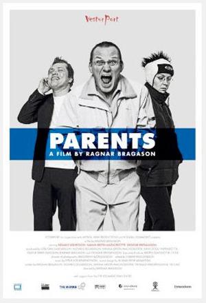 Parents, Ingvar E Sigurðsson, Nanna Kristín Magnúsdóttir, Víkingur Kristjánsson, Vesturport Theatre and Film, Director Ragnar Bragason